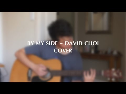 By My Side - David Choi - Guitar Cover
