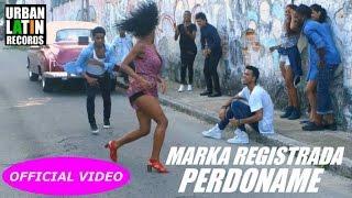 Baixar MARKA REGISTRADA - PERDONAME   SALSA 2017