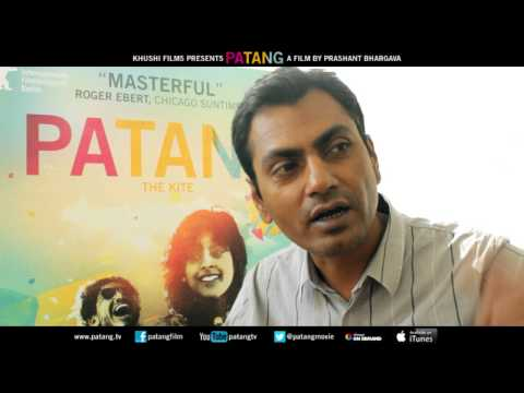 Nawazuddin on PATANG (in HINDI)