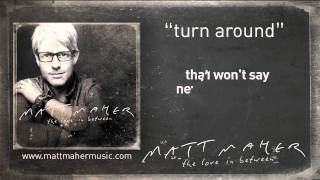 "Matt Maher: ""Turn Around"" Lyric Video"