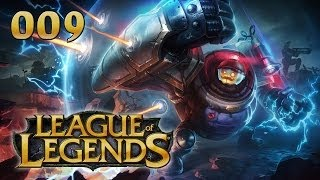 League Of Legends #009 - Blitzcrank [deutsch] [720p][commentary]