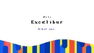 Download Lagu Mili - Excαlibur (8bit ver.) Gratis STAFABAND