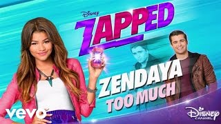 "download lagu Zendaya - Too Much From ""zapped"" gratis"