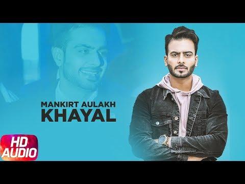 Khayal | Audio Song | Mankirt Aulakh | Sabrina Bajwa | Latest Punjabi Song 2018