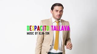 DESPACITO TALLAVA SEFER 2017 █▬█ █ ▀█▀