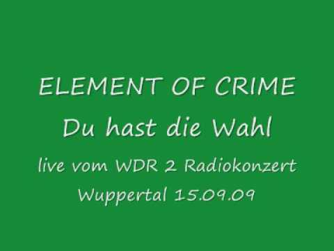 Element Of Crime - Du Hast Die Wahl