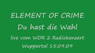 Watch Element Of Crime Du Hast Die Wahl video