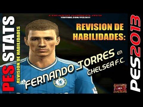 Stats Fernando Torres en Chelsea  / Revision habilidades PES 2013 + PESEDIT 4.1