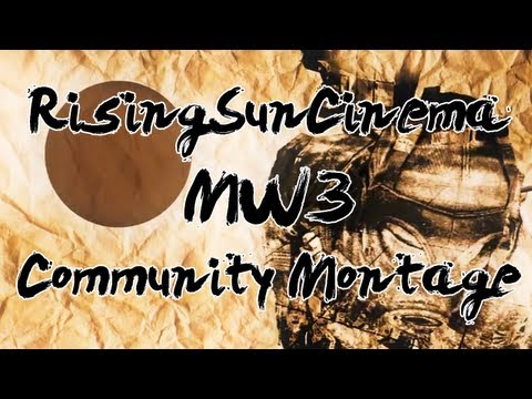 RisingSunCinema MW3 Community Montage | by puroFAiz (100th upload)