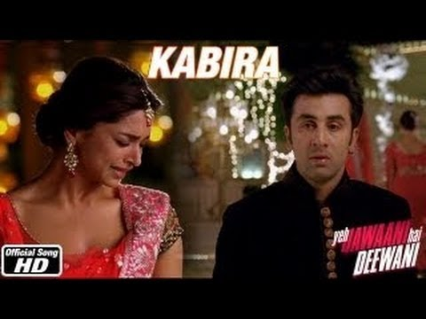 """KABIRA"" ~ Full Song *Video* _ `Yeh Jawaani Hai Deewani ( DeepIka Padukone, ) Movie 2013"
