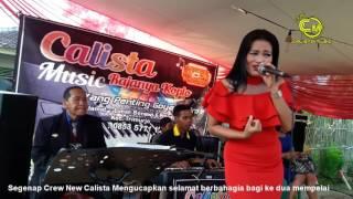 Kelangan-Hartitin-New Calista-Live 29 Sep Liman Benawi Bd.6 Polos