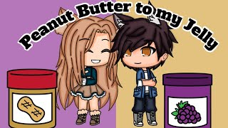 Peanut Butter to my Jelly/ Gacha Life Mini Movie/ Glmm