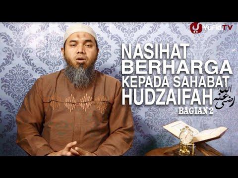 Serial Wasiat Nabi (34): Nasihat Berharga Nabi Kepada Hudzaifah 2 - Ustadz Afifi Abdul Wadud