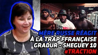 RUSSIAN MOM REACTS TO FRENCH TRAP | Gradur - Sheguey 10 #Traction | REACTION