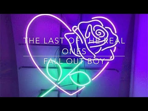 Fall Out Boy- The Last Of The Real Ones