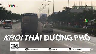 Tiêu điểm: Khói thải đường phố | VTV24