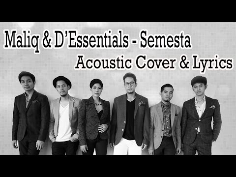 Semesta - Maliq & D'Essentials Cover dan Lirik