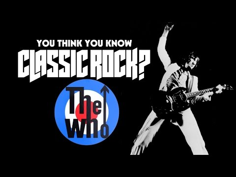 The Who - You Think You Know Classic Rock? video