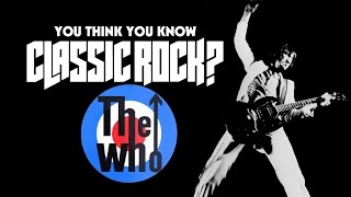 The Who - You Think You Know Classic Rock?