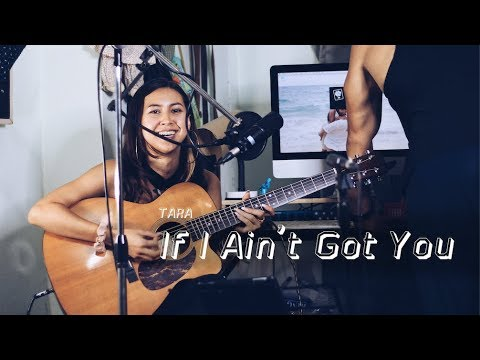 If I Ain't Got You (Cover) Acoustic ver. By TARA