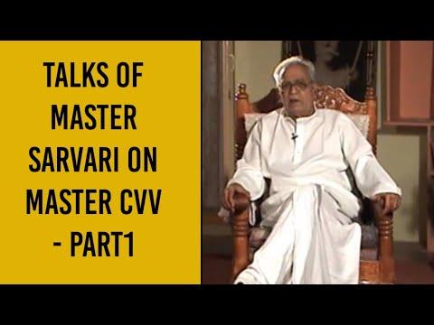 Talks of Master Sarvari on Master CVV - Part1