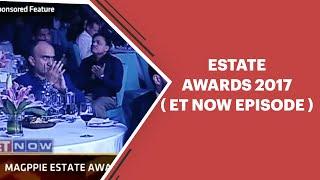 Estate Awards 2017  ET NOW Episode