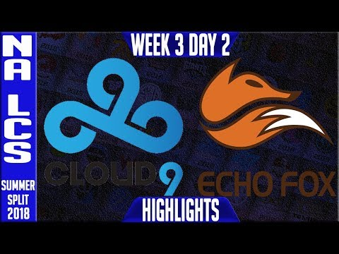 C9 vs FOX Highlights   NA LCS Summer 2018 Week 3 Day 2   Cloud 9 vs Echo Fox