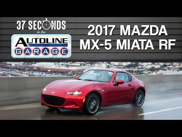 37 Seconds with the 2017 Mazda MX-5 Miata RF - YouTube