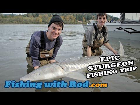 Fishing with Rod: Epic Sturgeon Fishing Trip