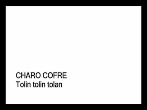 Charo Cofré - Tolin tolin tolan