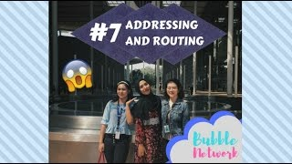 #7 Addressing And Routing (BubbleNetwork)