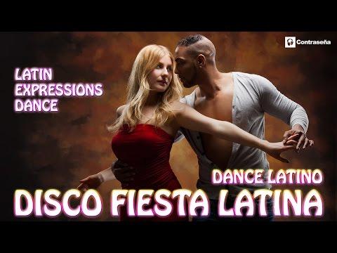 ¡LATINO! DISCO FIESTA LATINA, lo mejor latino! Latin Dance Expression! musica para bailar en fiestas