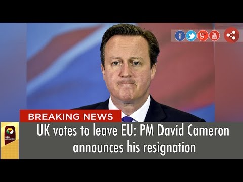 UK votes to leave EU: PM David Cameron announces his resignation