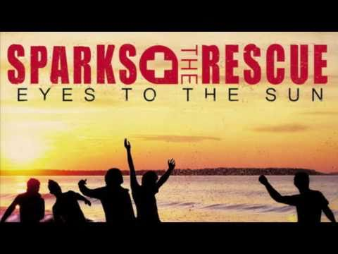 Sparks The Rescue - I Swear That Shes The One