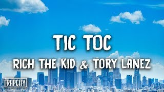Rich The Kid, Tory Lanez - Tic Toc (Lyrics)