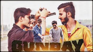 Gunday||A.k brothers entertainment||
