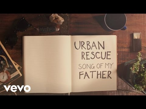 Urban Rescue  Song Of My Father Lyric