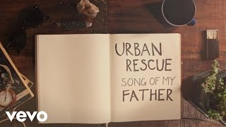 Urban Rescue - Song Of My Father (Official Lyric Video)