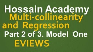 Multicollinearity and Regression. Model One. Part 2 of 3. EVIEWS