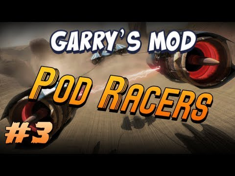 Garrys Mod Pod Racers Part 3 - Pimp my Pod Racer!