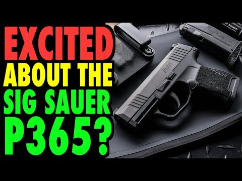 Excited about the Sig Sauer P365?