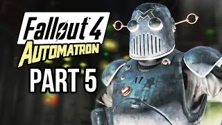 Fallout 4 Automatron Gameplay Walkthrough Part 5 - MECHANIST