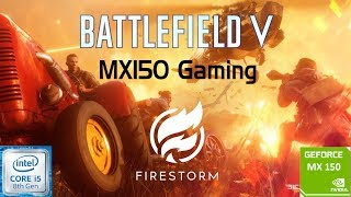 BATTLEFIELD V: FIRESTORM | GeForce MX150 | i5 8250u | 8GB DDR4 | Acer Aspire 5 | Budget Gaming