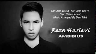 download lagu Reza Harlevi - Tak Ada Rasa, Tak Ada Cinta gratis