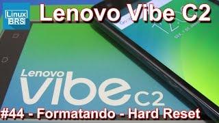 Lenovo Vibe C2 - Hard Reset - Formatando