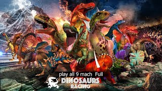 Dinosaurs Racing Play all 9 Mach Full