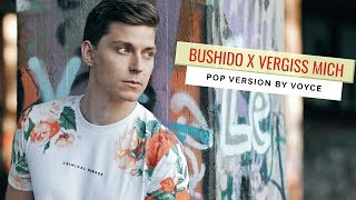 VOYCE - VERGISS MICH (Bushido Cover)