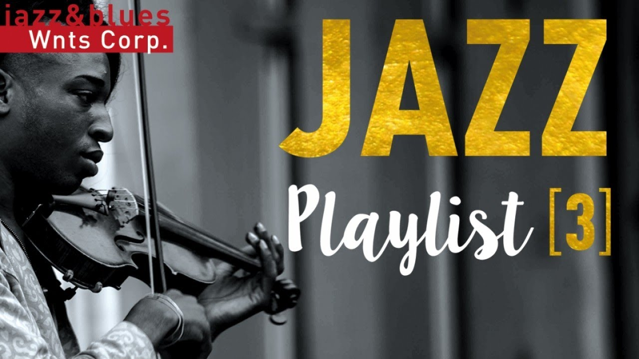 Jazz Playlist 3 - Instrumental & Vocal Hits, Great Jazz Café Music