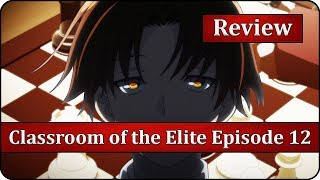Checkmate - Classroom of the Elite Episode 12 Anime Review