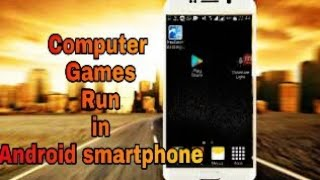 Run computer Games and software (.exe) file on Android smartphone